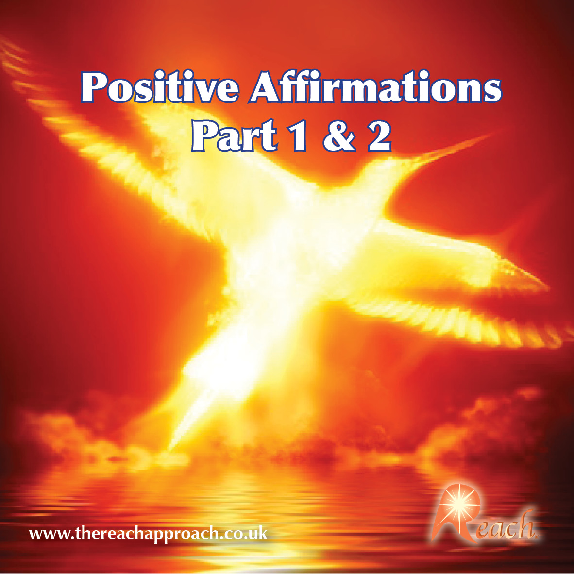 Positive Affirmations – Parts 1&2 – The Reach Approach